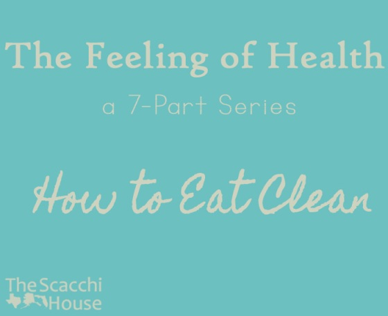 The Scacchi House: The Feeling of Health - How to Eat Clean