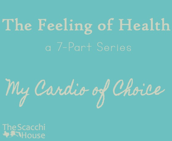 The Scacchi House: The Feeling of Health - My Cardio of Choice